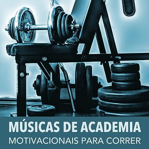 Músicas De Academia Motivacionais Música Para Correr E