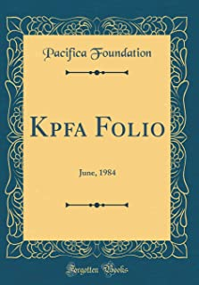 Kpfa Folio: June, 1984 (Classic Reprint)