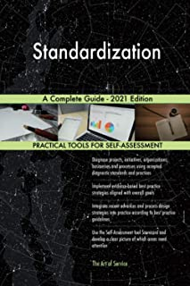 Standardization A Complete Guide - 2021 Edition