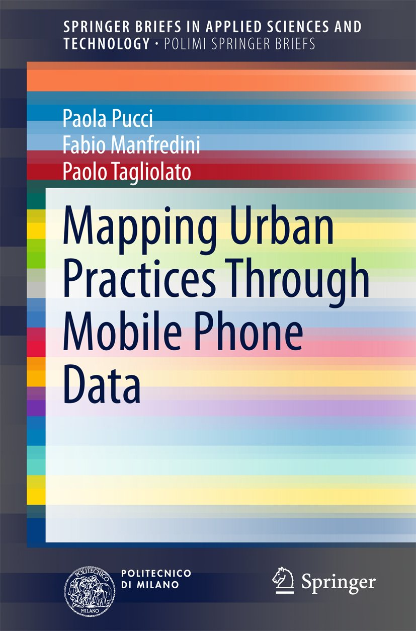 Mapping Urban Practices Through Mobile Phone Data (SpringerBriefs in Applied Sciences and Technology)