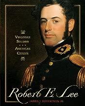 Robert E. Lee: Virginian Soldier, American Citizen