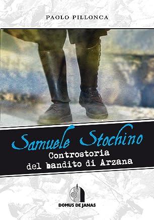 Samuele Stochino: Controstoria del bandito di Arzana