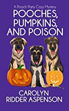 Pooches, Pumpkins, and Poison: A Pooch Party Cozy Mystery (The Pooch Party Cozy Mystery Series Book 1)