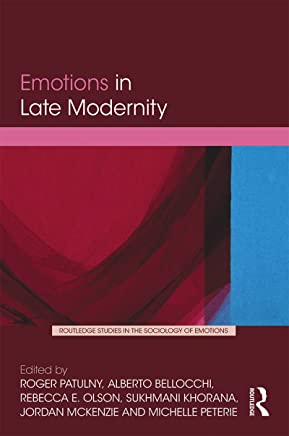 Emotions in Late Modernity (Routledge Studies in the Sociology of Emotions) (English Edition)