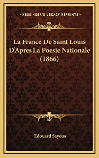 La France De Saint Louis D'Apres La Poesie Nationale (1866)