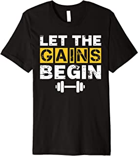 Let The Gains Begin Work Out Weight Lifting Premium T-Shirt