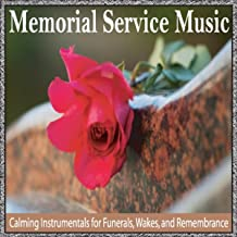 Memorial Service Music: Calming Instrumentals for Funerals, Wakes and Remembrance