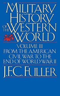 Military History of Western World, Vol. 3: From the American Civil War to the End of World War II