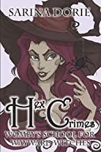 Hex Crimes: A Not-So-Cozy Mystery (Womby's School for Wayward Witches)