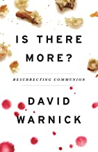 Is There More?: Resurrecting Communion