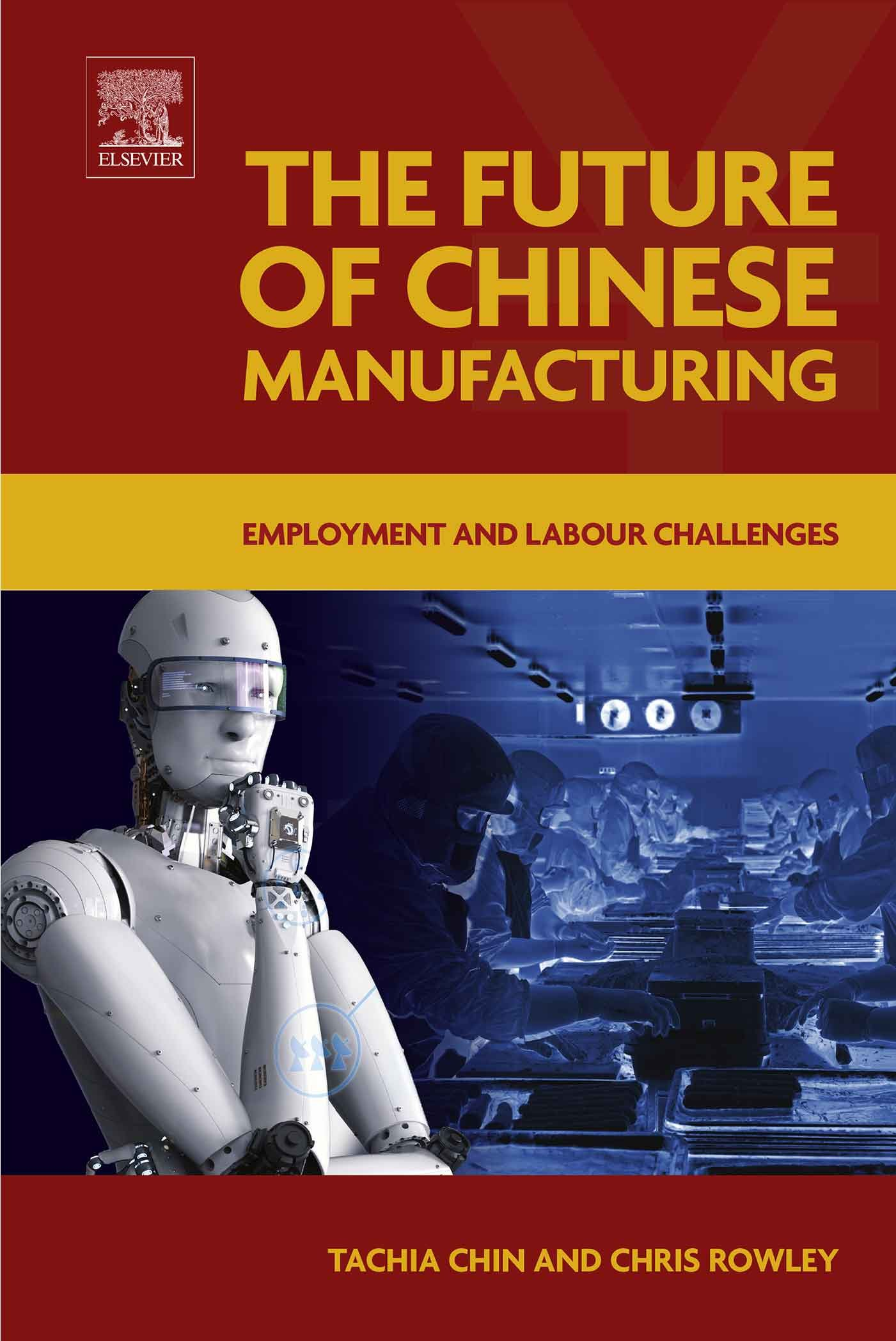 The Future of Chinese Manufacturing: Employment and Labour Challenges
