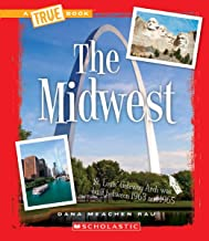 The Midwest (A True Book: The U.S. Regions)