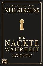 Die nackte Wahrheit: Von der erregenden Kunst, treu zu sein (German Edition)
