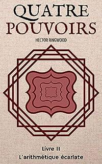 Quatre pouvoirs: Livre 2: L'arithmétique écarlate