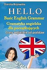 Hello. Basic English Grammar. (Polish version) (Hello. Gramatyka Angielska Dla Początkujących. Czasy Angielskie Od Podstaw)(Polish edition) Paperback