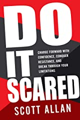 Do It Scared: Charge Forward With Confidence, Conquer Resistance, and Break Through Your Limitations Kindle Edition