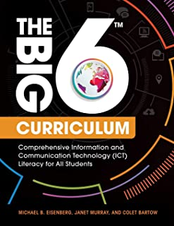 The Big6 Curriculum: Comprehensive Information and Communication Technology (ICT) Literacy for All Students