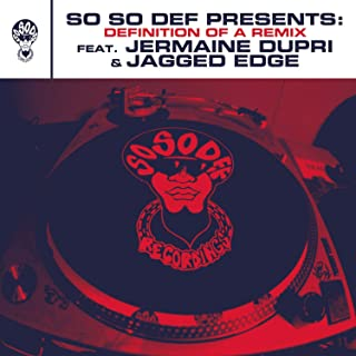 So So Def presents: Definition of a Remix feat. Jermaine Dupri and Jagged Edge This Is The Remix