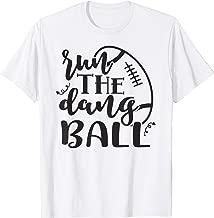 run the dang ball