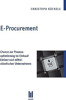 E-Procurement: Chance zur Prozessoptimierung im Einkauf kleiner und mittelständischer Unternehmen (German Edition)