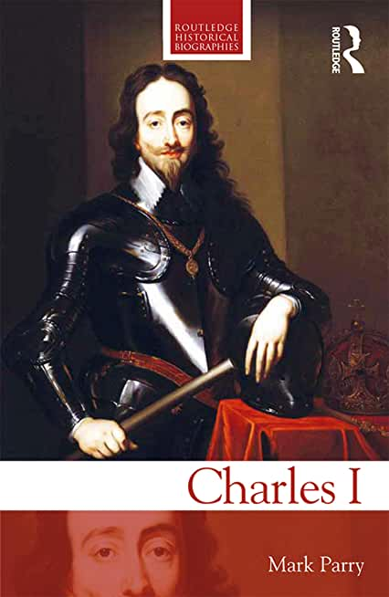 Charles I (Routledge Historical Biographies) (English Edition)
