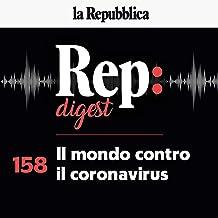 Il mondo contro il coronavirus: Rep Digest 158