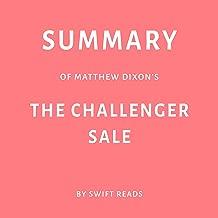 Summary of Matthew Dixon's: The Challenger Sale