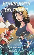 Los Viajeros del Tiempo: (libro 5 de la saga Hermanos Favre) Crónica de una aventura de Viajes en el Tiempo (Las Increíble...