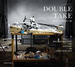DOUBLE TAKE −再現された世紀の一枚−