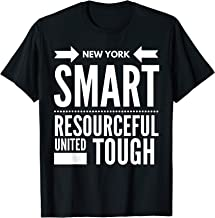 New York Smart NY Resourceful New York United NY Tough T-Shirt
