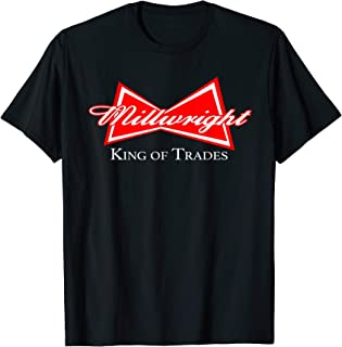 Funny Millwright T-shirt King of Trades Metalworker Wrench