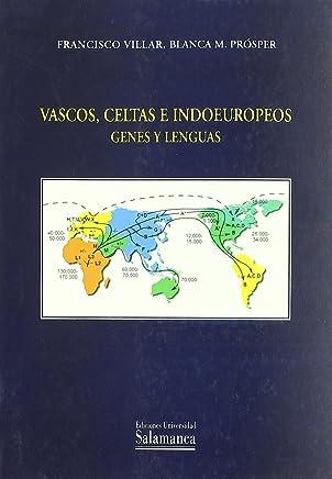 Vascos, celtas e indoeuropeos. Genes y lenguas