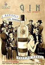 Il Gin e i suoi segreti: Gin & Genever (Italian Edition)