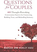 Download Questions for Couples: 469 Thought-Provoking Conversation Starters for Connecting, Building Trust, and Rekindling Intimacy (Activity Books for Couples Series) PDF