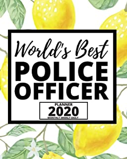 World's Best Police Officer: 2020 Planner For Police Officers, 1-Year Daily, Weekly And Monthly Organizer With Calendar, (...