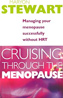 Cruising Through the Menopause : Managing Your Menopause Successfully Without Hrt
