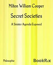 Secret Societies: A Sinister Agenda Exposed