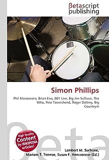 Simon Phillips: Phil Manzanera, Brian Eno, 801 Live, Big Jim Sullivan, The Who, Pete Townshend, Roger Daltrey, Big Countrym