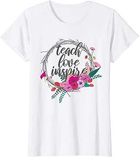 Womens Teach Love Inspire Teaching Quotes Cute Gift for Teachers T-Shirt