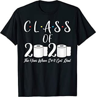 Class of 2020 The Year When Shit Got Real Graduation Funny T-Shirt