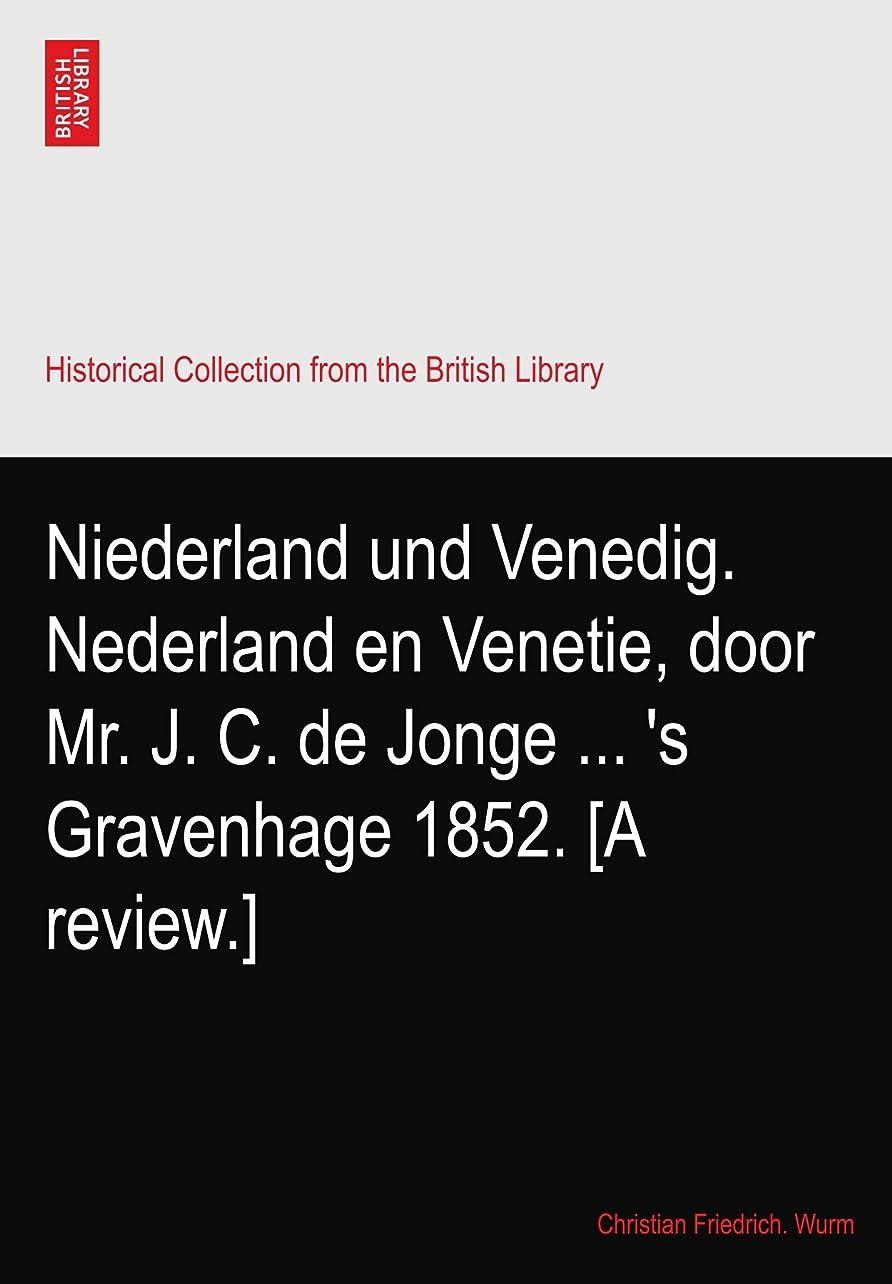単位五十郵便番号Niederland und Venedig. Nederland en Venetie, door Mr. J. C. de Jonge ... 's Gravenhage 1852. [A review.]