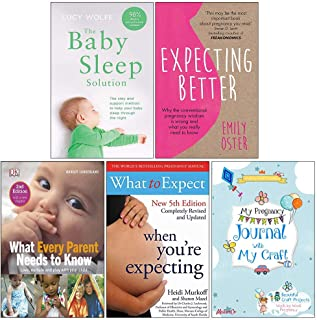 The Baby Sleep Solution, Expecting Better, What Every Parent Needs To Know [Hardcover], What to Expect When Youre Expecting, My Pregnancy Journal with My Craft 5 Books Collection Set