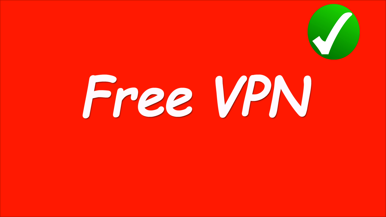 new Free VPN Unlimited New Version Guide 2019