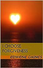 I Choose Forgiveness