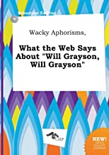 Wacky Aphorisms, What the Web Says about Will Grayson, Will Grayson