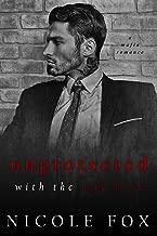 Unprotected with the Mob Boss: A Dark Mafia Romance (Alekseiev Bratva)