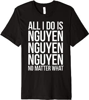 All I Do Is Nguyen | Winning Vietnamese Pride Premium T-Shirt