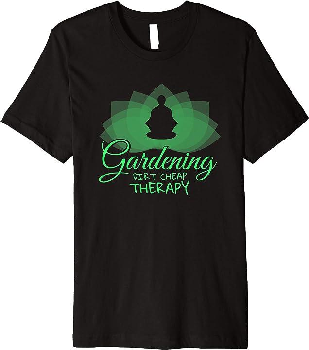 'Gardening Dirt Cheap Therapy' Hilarous Gardening Gift Shirt