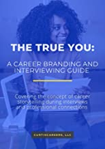 The True You: A Career Branding and Interviewing Guide (English Edition)