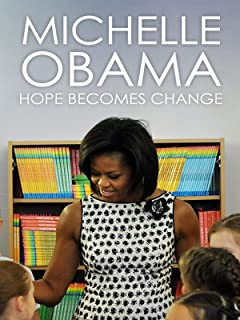 Michelle Obama: Hope Becomes Change